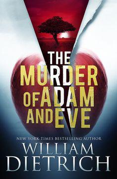 https://staceykym.wordpress.com/2015/03/03/the-murder-of-adam-and-eve-by-william-dietrich/