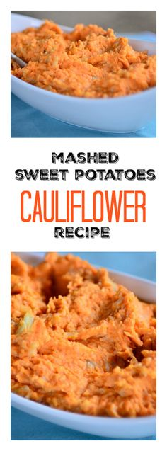 Mashed sweet potatoes and cauliflower recipes, a delicious side dish.