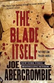 The Blade Itself (The First Law, volume 1) - Joe Abercrombie