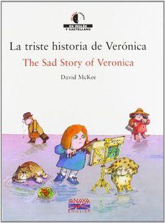 La triste historia de Verónica = The sad history of Veronica. David Mckee. Anaya English, 2006