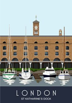St Katharine's Dock by White One Sugar - Nigel, Karen and Neil Wallace London Tours, London Museums, London Places, East London, Posters Uk, Railway Posters, London Poster, London Art, Poster Pictures