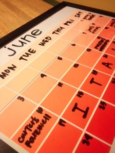 calendar: paint samples under a picture frame - use a dry erase marker on the glass.