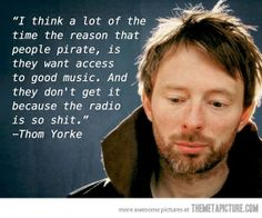 Why we pirate; thanks Tom Yorke!