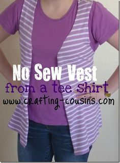 no sew vest crafty cousins  [something to try with a tee that's too fitted or short...also something to embellish!]