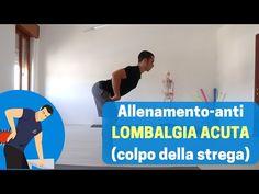 Allenamento-anti LOMBALGIA ACUTA (colpo della strega) - YouTube