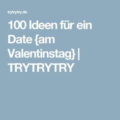 100 Ideen für ein Date {am Valentinstag} | TRYTRYTRY