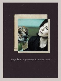 Dogs keep a promise a person can't
