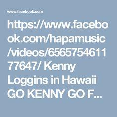 https://www.facebook.com/hapamusic/videos/656575461177647/  Kenny Loggins in Hawaii GO KENNY GO FOOTLOOSE