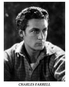 Charles Farrell  -   American film actor of the 1920s silent era and into the 1930s, and later a television actor.