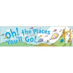 Oh, The Places You'll Go! Banner