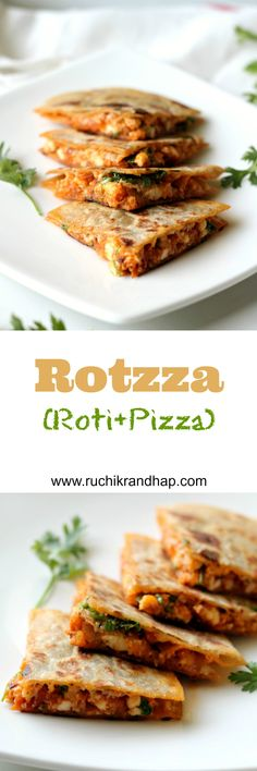 Easy & super delicious Rotzza is quesadilla with an Indian twist! Roti+pizza = rotzza!