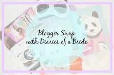Blogger Swap with Diaries of a Bride 2015