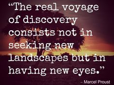 the beauty of a voyage is in the eyes