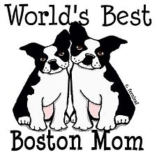 World's Best #BostonTerrier #bostonMom #dog art by S. Fernleaf Designs for #blessingart on Cafepress.com
