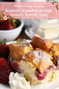Tropical Strawberry and Cream French Toast Light Cream, Cream Cream, Large Oven, Mascarpone Cheese, Mothers Day Brunch, White Bread, Strawberries And Cream, Casserole Dishes, French Toast