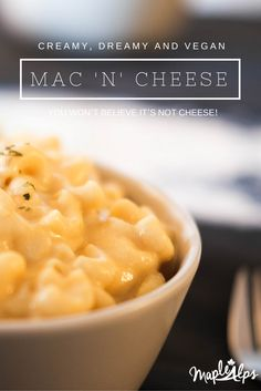 Creamy, Dreamy and Vegan Mac 'n' Cheese!