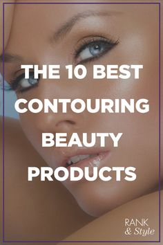 Make the cheekbones of your dreams a reality with the ten best contouring beauty products! #rankandstyle