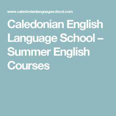 Caledonian English Language School   –  Summer English Courses