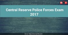 Central Reserve #Police Forces #Exam 2017 Online Form Click Here to Know More Details & Apply Online