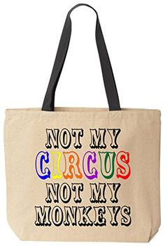 Not My CIRCUS (color) Not My Monkeys Funny Cotton Canvas Tote Bag Reusable by BeeGeeTees BeeGeeTees http://www.amazon.com/dp/B00MEMMBKY/ref=cm_sw_r_pi_dp_qKuzvb1CYK4SA