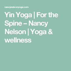 Yin Yoga   For the Spine – Nancy Nelson   Yoga & wellness
