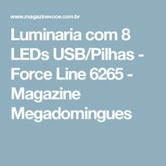 Luminaria com 8 LEDs USB/Pilhas - Force Line 6265 - Magazine Megadomingues
