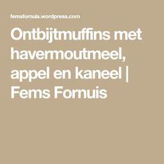 Ontbijtmuffins met havermoutmeel, appel en kaneel | Fems Fornuis