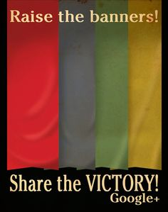 Raise the banners! Share the VICTORY! - Google+ by Aaron Wood | #Propaganda #Poster #GraphicDesign #SocialMedia