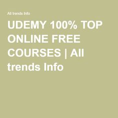 UDEMY 100% TOP ONLINE FREE COURSES | All trends Info