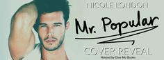 Twin Sisters Rockin' Book Reviews: Cover Reveal: Mr. Popular by Nicole London @giveme...