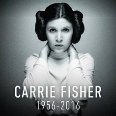 May the Force be with Carrie Fisher may she rest in peace