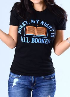 """""""Sorry, My Night Is All Booked."""" t-shirt. This tee is the perfect gift for book lovers."""