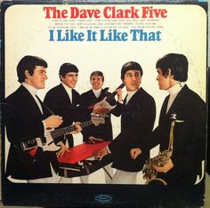'I Like it Like That.' The Dave Clark Five