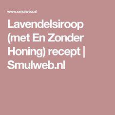 Lavendelsiroop (met En Zonder Honing) recept   Smulweb.nl