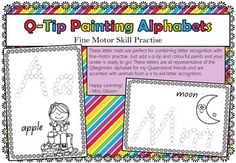 Q-Tip Painting Alphabet - These letter mats are perfect for combining letter recognition with fine-motor practise. Just add a q-tip and colourful paints and your center is ready to go! These letters are all representative of the QBeginners alphabet for my Queensland friends and are accented with animals from a-z to aid letter recognition.  Happy Learning! ~Miss Gibson~