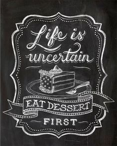 Chalk art chalkboard lettering calligraphy Cafe art dining room art quote art eat Dessert cake food quote 8 x 10 11 x 14 12 x 16 Art art Cafe cake calligraphy Chalk Chalk art quotes chalkboard Dessert dining eat food lettering quote room Chalkboard Typography, Blackboard Art, Chalk Lettering, Chalkboard Designs, Chalkboard Border, Chalkboard Drawings, Kitchen Chalkboard Quotes, Chalkboard Writing, Kitchen Quotes