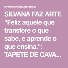 """SILVANA FAZ ARTE """"Feliz aquele que transfere o que sabe, e aprende o que ensina."""": TAPETE DE CAVALO DE CROCHE COM GRAFICO"""