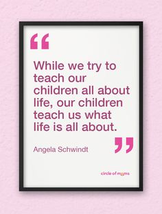 Our children teach us about life
