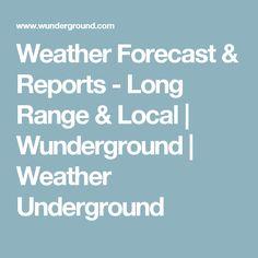 Weather Forecast & Reports - Long Range & Local | Wunderground | Weather Underground