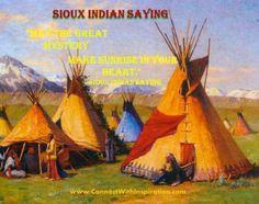 Native American Day - Sioux Indian Saying - May the Great Mystery make sunrise. American Indian Quotes, American Day, Native American Quotes, Native American Beauty, American Spirit, Native American History, Native American Indians, Plains Indians, Sioux