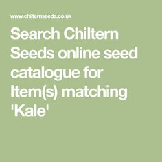 Search Chiltern Seeds Online Seed Catalogue For Item S Matching