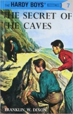 The Hardy Boys #7: The Secret of the Caves! When the Hardy boys reached the caves, they came unexpectedly upon a queer old hermit.