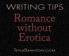 How to write romance without erotica.