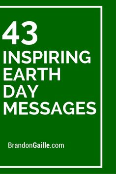 43 Inspiring Earth Day Messages