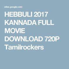 HEBBULI 2017 KANNADA FULL MOVIE DOWNLOAD 720P Tamilrockers
