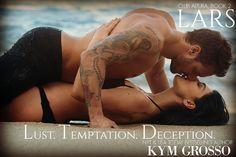 LARS (Club Altura, Book 2) www.KymGrosso.com  Photography: FuriousFotog / Golden Czermak Model: Jase Dean & Angelica Kotliar
