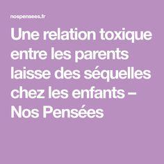Une relation toxique entre les parents laisse des séquelles chez les enfants – Nos Pensées
