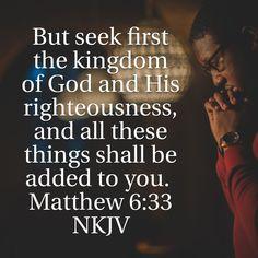 Matthew 6:33 Matthew 6 33, Saint Matthew, Bible Scriptures, Bible Quotes, Biblical Inspiration, Thank You Lord, The Kingdom Of God, Righteousness, Gods Love
