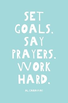 """""""Set goals, say prayers, work hard"""" journal. sherrie preston · new job quotes Goal Quotes, Prayer Quotes, Quotes To Live By, Great Job Quotes, Success Quotes, Awesome Quotes, Positive Quotes, Motivational Quotes, Inspirational Quotes"""