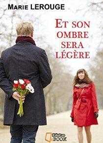 Au bazaar des livres: Et son ombre sera légère - Marie Lerouge